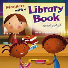 Manners with a Library Book (Way to Be! Manners) by Amanda Doering Tourville. $7.95. Publication: January 1, 2009. Reading level: Ages 5 and up. Publisher: Picture Window Books (January 1, 2009). Author: Amanda Doering Tourville. Series - Way to Be! Manners