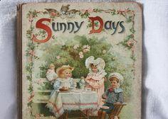 Antique Rare Copy of Sunny Days Childrens Book