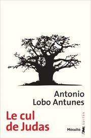 Le Cul de Judas de Antonio LOBO ANTUNES