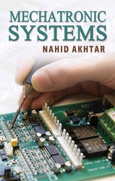 Buy Mechatronic Systems by Nahid Akhtar and Read this Book on Kobo's Free Apps. Discover Kobo's Vast Collection of Ebooks and Audiobooks Today - Over 4 Million Titles! Mechatronics Engineering, Robotics, Concept Cars, Free Apps, Audiobooks, Ebooks, This Book, Vehicles, Life
