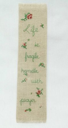 Life Is Fragile Linen Cross Stitched Bookmark / by luvinstitchin4u