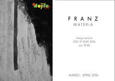 Franz MATERIA Mojito Cafè Viale Turati 49, 23900 Lecco Inaugurazione venerdì 17 marzo 2016, ore 19.30 | marzo – aprile 2016 Una nuova mostra per un amico e grande artista Francesco Engaddi a Lecco,…