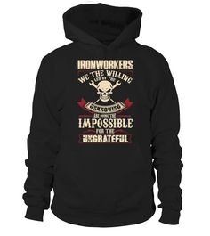 IRONWORKER we the willing led by the unknowing are doing the impossible for the ungrateful  => Check out this shirt or mug by clicking the image, have fun :) Please tag, repin & share with your friends who would love it. #ironworkermug, #ironworkerquotes #ironworker #hoodie #ideas #image #photo #shirt #tshirt #sweatshirt #tee #gift #perfectgift