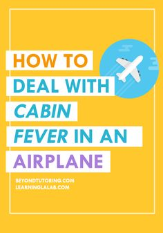 Dealing with Cabin Fever in an Airplane Cabin is Do-Able! http://beyondtutoring.com/dealing-with-cabin-fever-in-an-airplane-cabin-is-do-able/