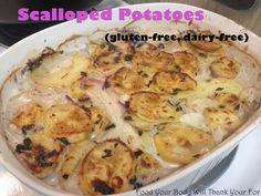 Gluten free dairy free scalloped potatoes. Use sweet potatoes or yams to make paleo.
