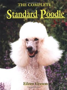 The Complete Standard Poodle