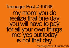 I'm working towards that day since my mom refuses to give me money for candy