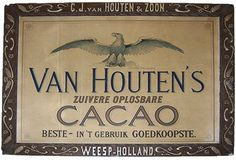 """Advertising sign for  """"Van Houten's Zuivere Oplosbare Cacao. Beste - In 't gebruik goedkoopste""""  (Translation: """"Van Houten's Pure Soluble Cocoa. The Best - The Cheapest"""")  Learn the history of chocolate: http://www.worldstandards.eu/chocolate%20-%20history.html"""