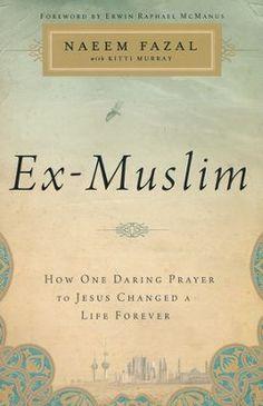 Ex-Muslim: How One Daring Prayer to Jesus Changed a Life Forever  -     By: Naeem Fazal, Kitti Murray