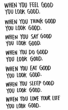 When you feel good, you look good...