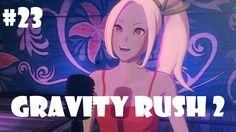 Let's Play Gravity Rush 2 #23 - Ungeahnte Talente [Deutsch/German]