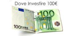 Dove Investire 100 euro nel trading online