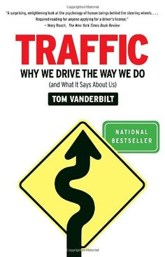 Traffic: Why We Drive the Way We Do (and What It Says About Us): Tom Vanderbilt: 9780307277190: Amazon.com: Books