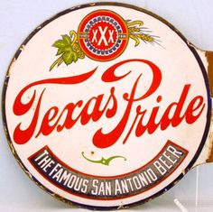 Flanged sign for Texas Pride, The Famous San Antonio Beer.