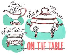 History of the Gravy Boat, Tureen and Salt Cellar    Illustration by Julia Rothman:   http://www.juliarothman.com