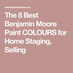 The 8 Best Benjamin Moore Paint COLOURS for Home Staging, Selling