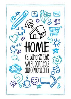 Home Is Where The Wifi Connects Automatically by geekyprints.com