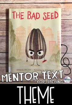 If you are teaching Theme, The Bad Seed is a great book to use as a Mentor Text ., EDUCATİON, If you are teaching Theme, The Bad Seed is a great book to use as a Mentor Text for Upper Elementary! Library Lessons, Reading Lessons, Reading Skills, Teaching Reading, Reading Strategies, Reading Comprehension, Math Lessons, Guided Reading, Learning