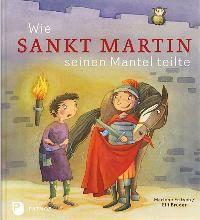 Wie Sankt Martin seinen Mantel teilte von Marlene Fritsch
