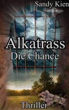 Alkatrass - Die Chance, http://www.amazon.de/dp/B00KRHWZYK/ref=cm_sw_r_pi_awdl_id-Stb12714M5