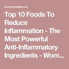 Top 10 Foods To Reduce Inflammation - The Most Powerful Anti-Inflammatory Ingredients - WomenIdeas.net