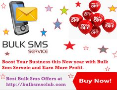 Buy Bulk Sms at Best Offers this New Year at http://bulksmsclub.com