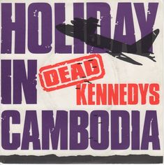"7"" Single on 45cat: Dead Kennedys - Holiday In Cambodia / Police Truck - Cherry Red - UK - CHERRY 13"