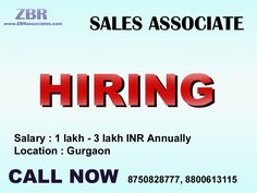Job : Associate-SALES Location : Gurgaon Salary : 1 lakh - 3 lakh annually.  Qualification/Experience : Not pursuing graduation/pursuing graduation/Graduate/Freshers are welcome. Person has to be flexible to work in 24*7 shifts.  Note : We don't respond via Email. So please give us a call on the below given number or send us an email on hr1@zbrassociates.com Interested Candidates Call Now 8750828777 (NEHA).