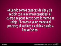 «Cuando somos capaces de dar y de recibir con la misma intensidad, el cuerpo se pone tenso como la cuerda de un arco, pero la mente se relaja, como la flecha que se prepara para que el arquero la dispare. El cerebro ya no maneja el proceso; el instinto es el único guía.» - Paulo Coelho, sobre el #CCSexo, en 'El manuscrito encontrado en Accra' - www.elmanuscritoencontradoenaccra.com #quote #PauloCoelho #Coelho