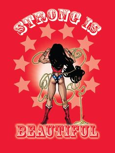Strong is Beautiful Wonder Woman poster by PencilPerfection, $25.00