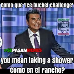 At my Dad's ranch in Mexico there's no hot water when taking a shower. And if u want hot water then you have to boil it Mexican Funny Memes, Mexican Jokes, Funny Spanish Memes, Spanish Humor, Hispanics Be Like, Mexicans Be Like, Hispanic Jokes, George Lopez, Humor Mexicano