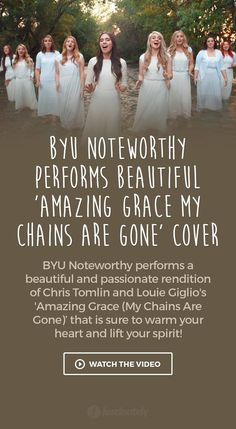 BYU Noteworthy Performs Beautiful 'Amazing Grace My Chains Are Gone' Cover