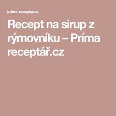 Recept na sirup z rýmovníku – Príma receptář.cz