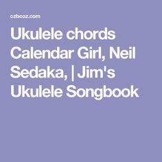 Ukulele chords Calendar Girl, Neil Sedaka, | Jim's Ukulele Songbook