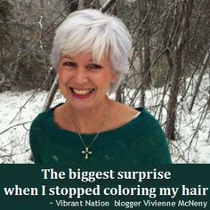 Would you dare embrace your grey? VN blogger Vivienne McNeny did - and made a surprising discovery! http://www.vibrantnation.com/?p=134327