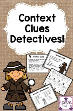 Speech Time Fun: Context Clues Detectives. Great way to work on understanding the different types of clues. Practice identifying the types of clues and practice using them to define difficult vocabulary words.
