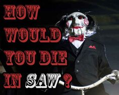"""How Would You Die In """"Saw"""" You got: Reverse Bear Trap Pro tip: Don't try to… Awesome Movies, Good Movies, Saw Traps, Jigsaw Movie, Billy The Puppet, Jigsaw Saw, Michael Myers And Jason, Bear Trap, Appreciate Life"""