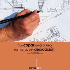 #AfirmaHoy: Soy capaz de alcanzar mis metas con dedicación.