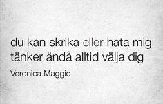 Veronica Maggio-Hädanefter B Words, Small Words, Cool Words, Wise Words, Some Quotes, Words Quotes, Sayings, Swedish Quotes, Spiritual Words