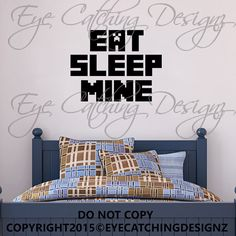 Eat Sleep Mine Game Video Game Man Cave Xbox by EyeCatchingDesignz
