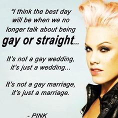 P!nk supports gay rights.