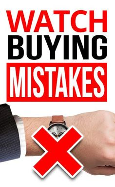 10 Watch Buying Mistakes | How To Buy A Men's Timepiece