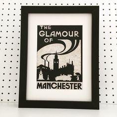 The Glamour of Manchester Print in Black Frame by TheManchesterBee on Etsy https://www.etsy.com/uk/listing/198534431/the-glamour-of-manchester-print-in-black