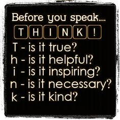 Before you speak. . . .
