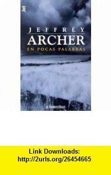En pocas palabras (Spanish Edition) (9781400003198) Jeffrey Archer , ISBN-10: 1400003199  , ISBN-13: 978-1400003198 ,  , tutorials , pdf , ebook , torrent , downloads , rapidshare , filesonic , hotfile , megaupload , fileserve
