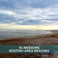 10 awesome Boston-area beaches #boston #beaches #travel