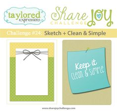 Taylored Expressions - Share Joy Challenge 24: Sketch & Clean + Simple.
