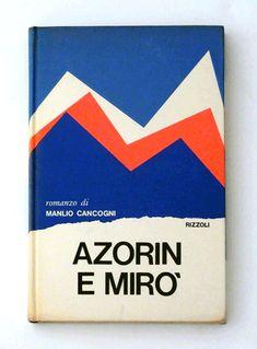 Grafico della Copertina - A collection of book covers by Italian designer Mario Degrada. AZORIN E MIRO