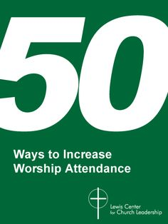 Free from the Lewis Center for Church Leadership, the 50 Ways to Build Strength series provides practical strategies you can use now to reach people more effectively and help your church grow.