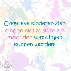 Creatieve kinderen zien wat dingen kunnen worden. #quote #creativiteit #SienEnCo